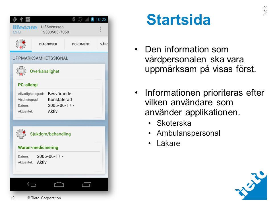 Startsida aStartsida Den information som vårdpersonalen ska vara uppmärksam på visas först.