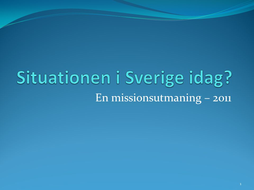 Situationen i Sverige idag