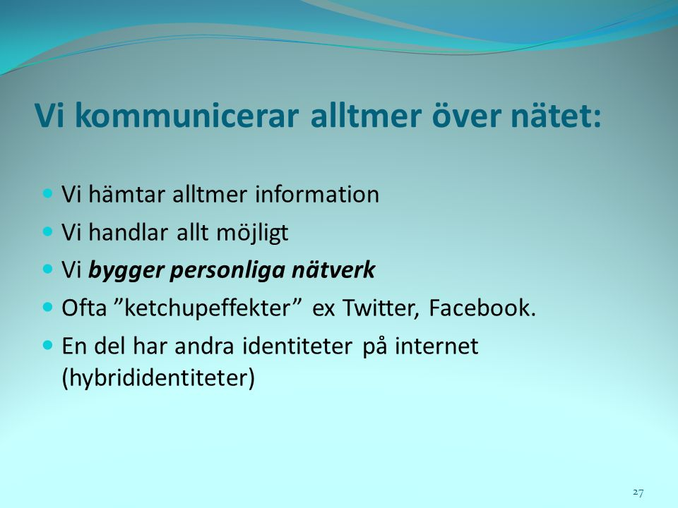 Vi kommunicerar alltmer över nätet: