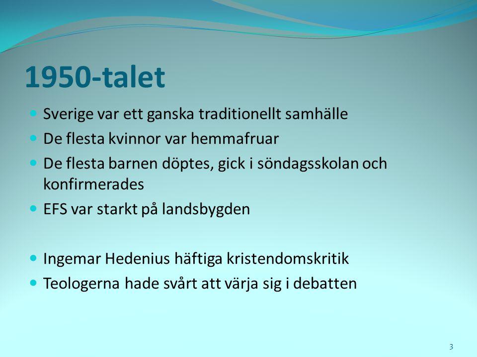 1950-talet Sverige var ett ganska traditionellt samhälle