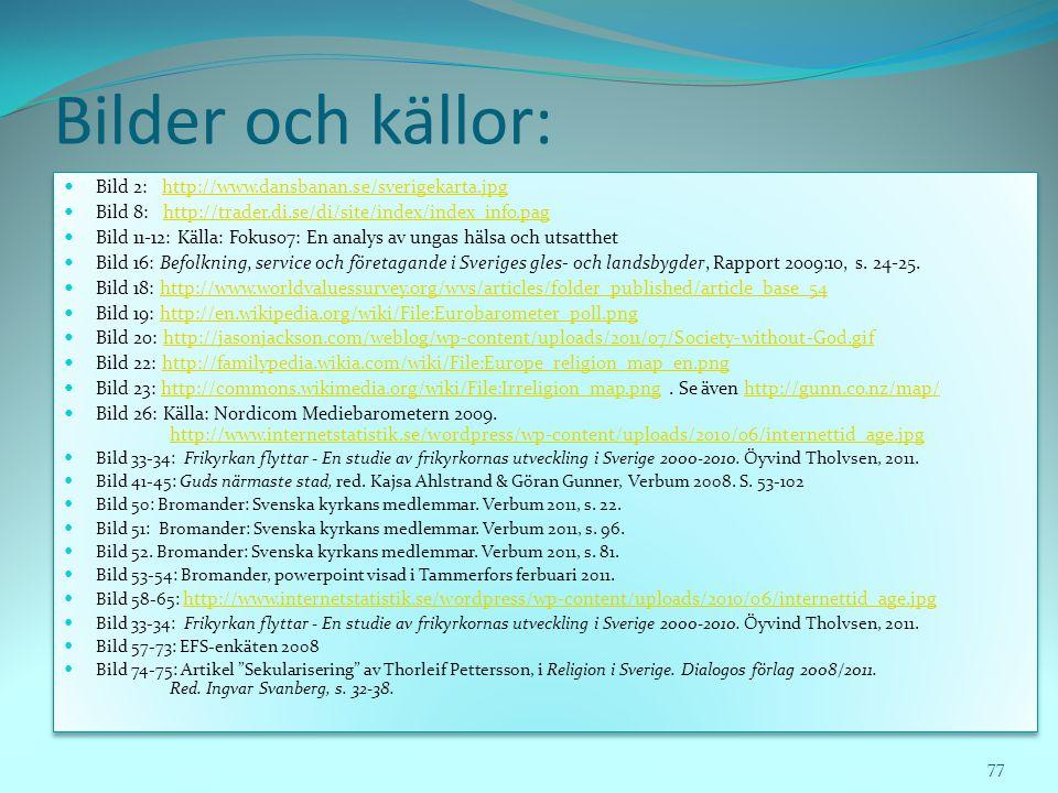 Bilder och källor: Bild 2: http://www.dansbanan.se/sverigekarta.jpg