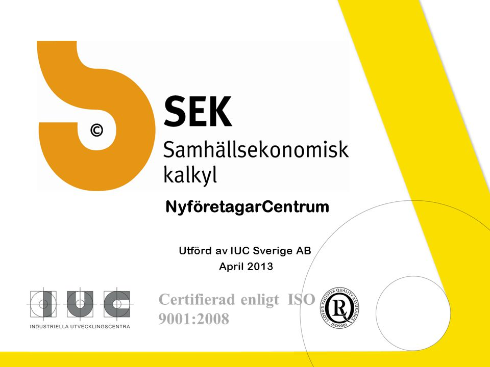 Utförd av IUC Sverige AB April 2013