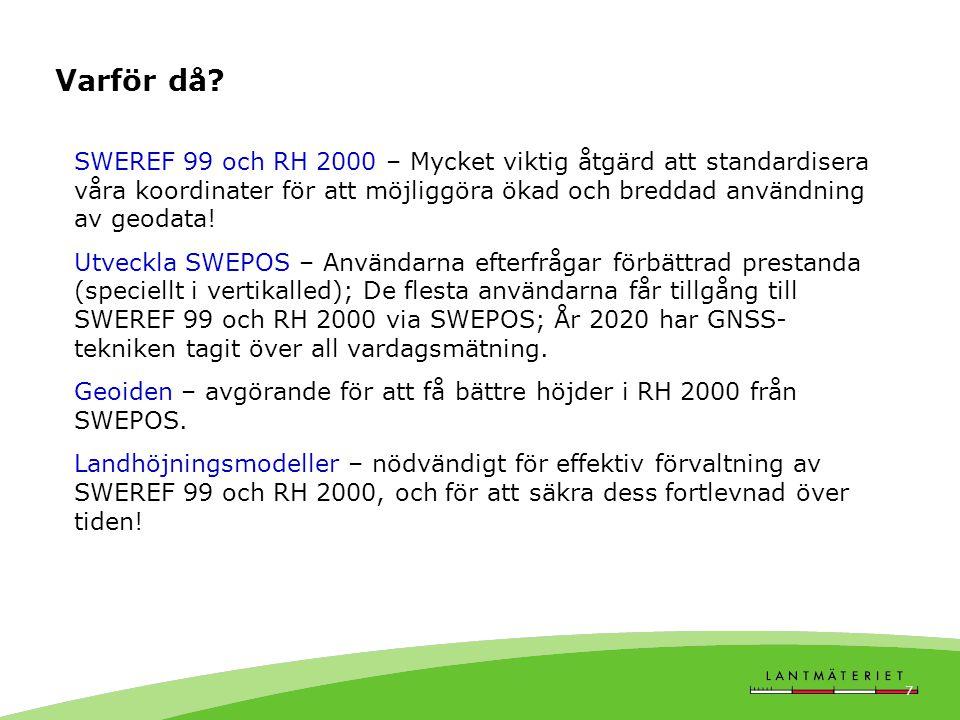 Varför då SWEREF 99 och RH 2000 – Mycket viktig åtgärd att standardisera våra koordinater för att möjliggöra ökad och breddad användning av geodata!