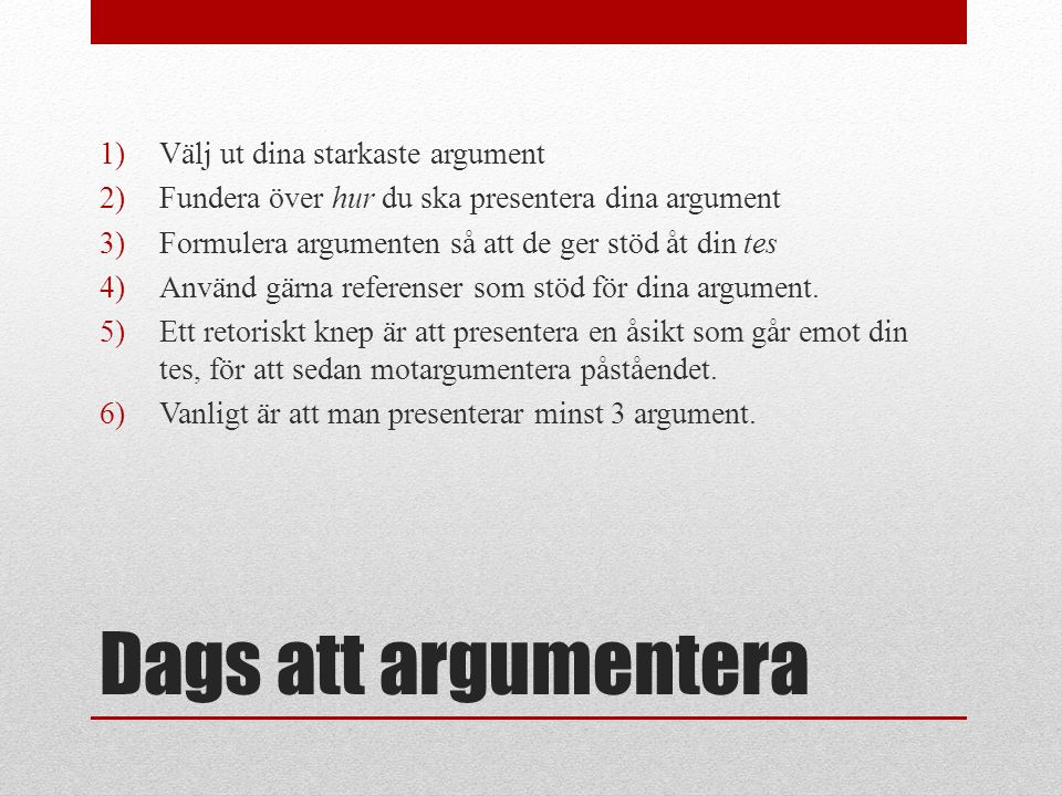 Dags att argumentera Välj ut dina starkaste argument
