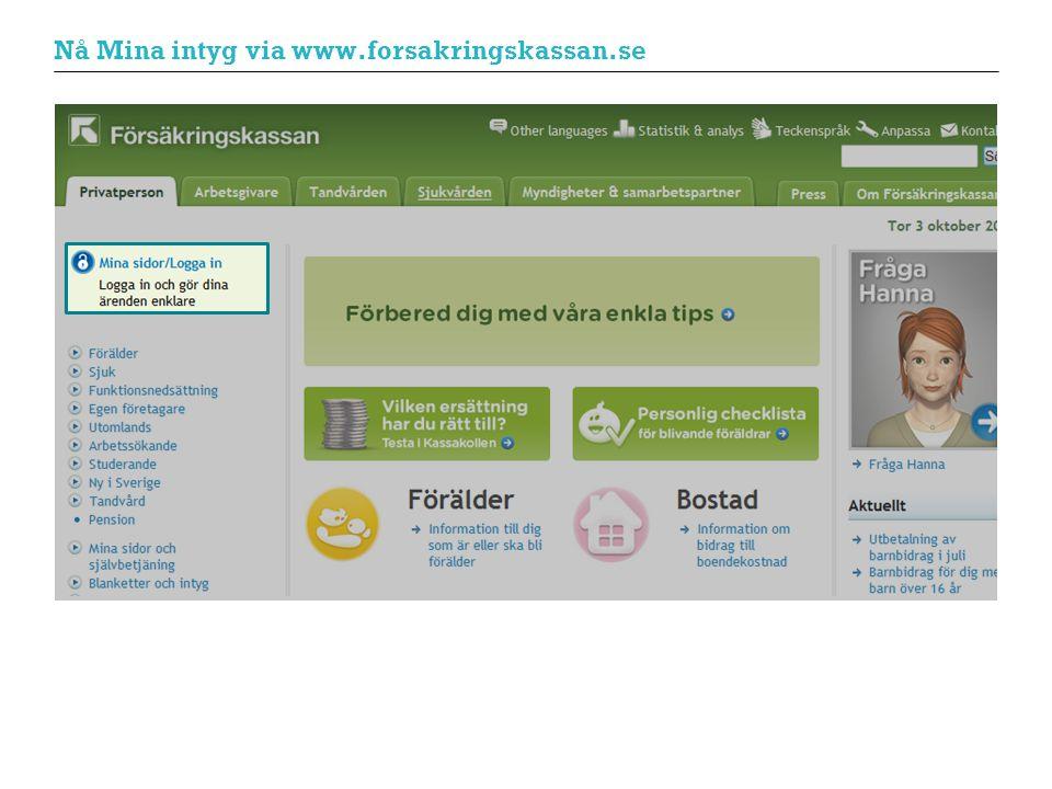 Nå Mina intyg via www.forsakringskassan.se