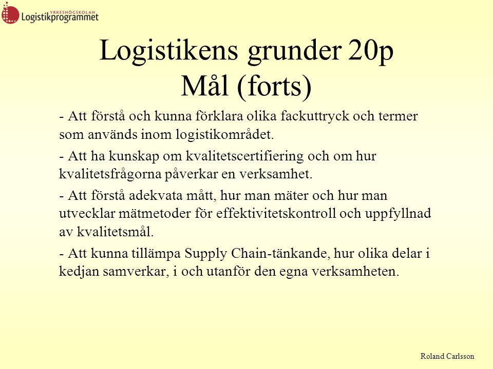 Logistikens grunder 20p Mål (forts)