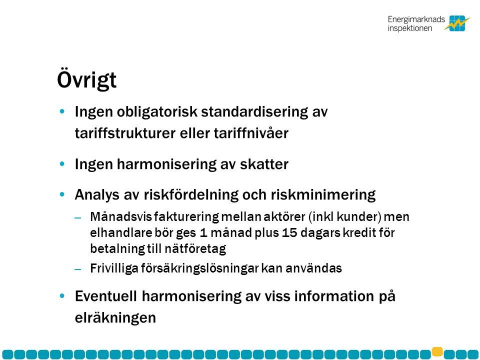 Övrigt Ingen obligatorisk standardisering av tariffstrukturer eller tariffnivåer. Ingen harmonisering av skatter.