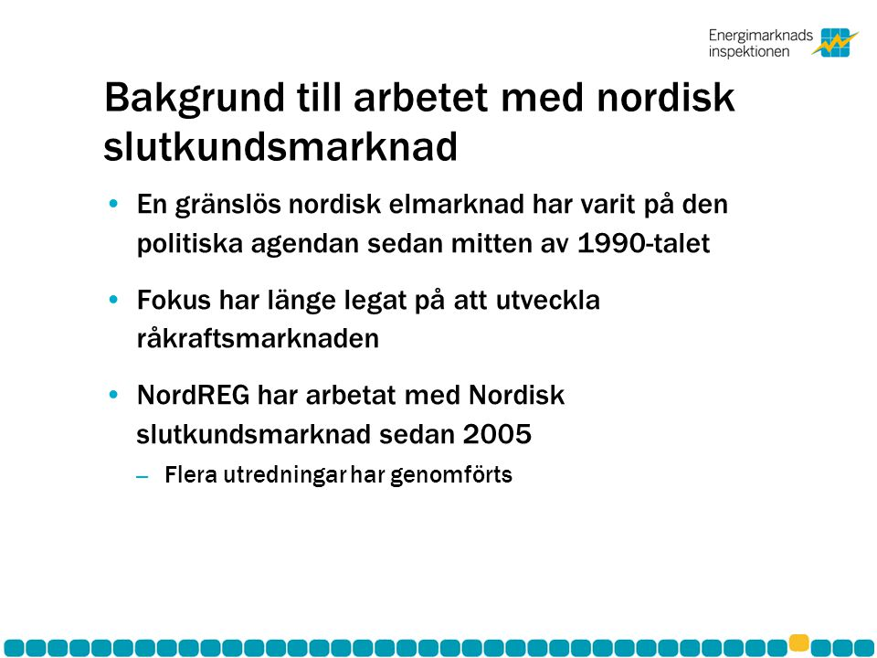 Bakgrund till arbetet med nordisk slutkundsmarknad