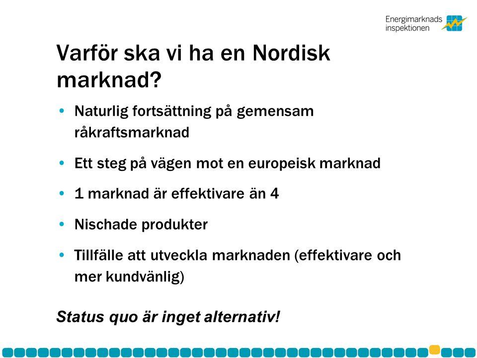 Varför ska vi ha en Nordisk marknad