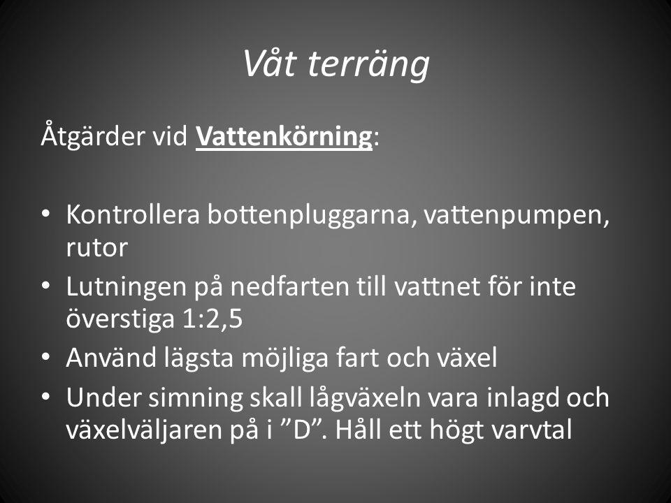 Våt terräng Åtgärder vid Vattenkörning: