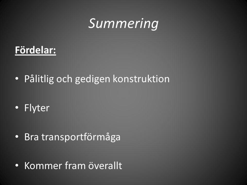 Summering Fördelar: Pålitlig och gedigen konstruktion Flyter