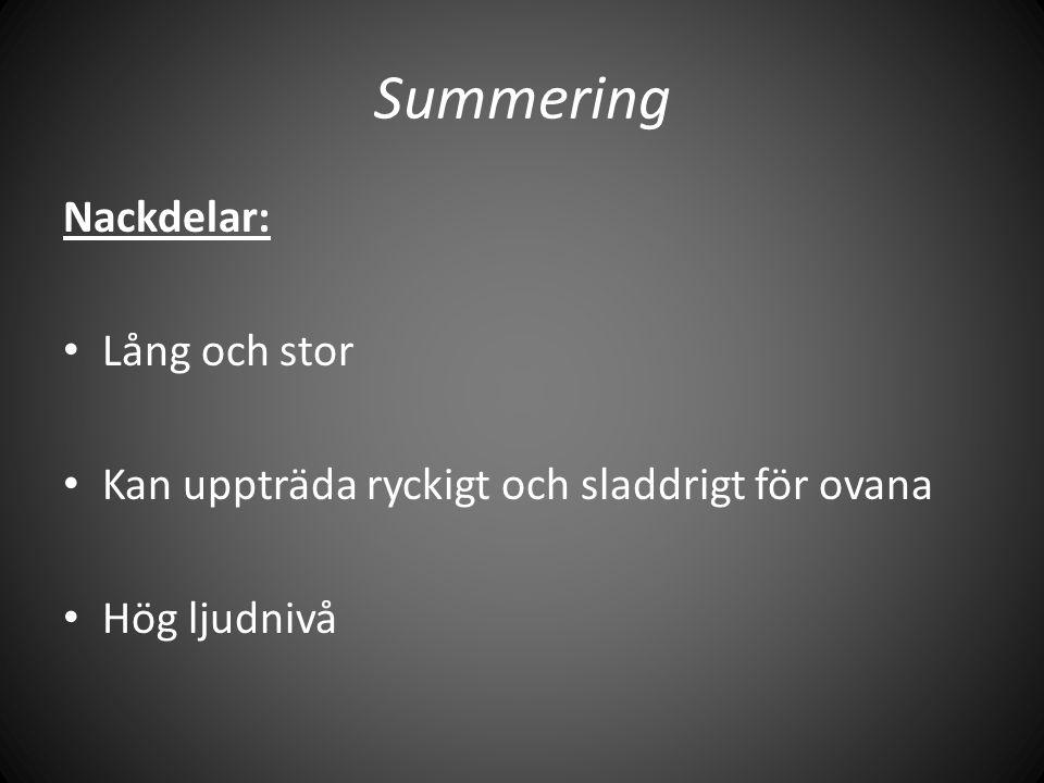 Summering Nackdelar: Lång och stor