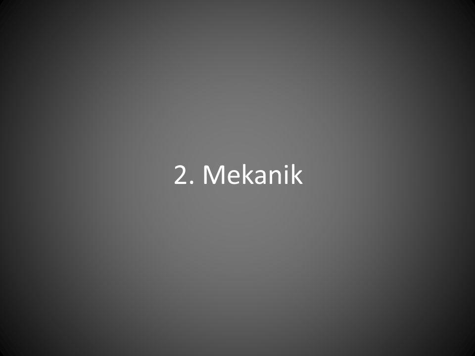 2. Mekanik