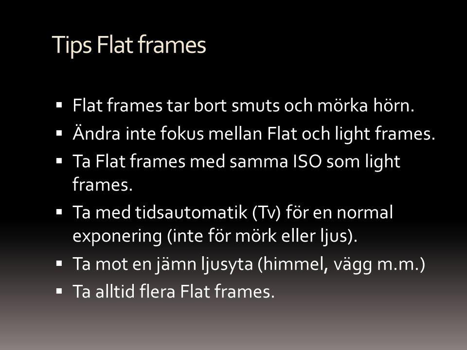 Tips Flat frames Flat frames tar bort smuts och mörka hörn.