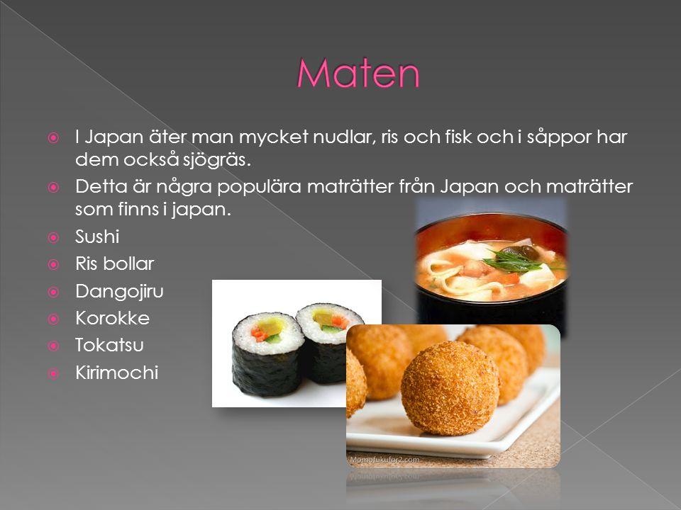 Maten I Japan äter man mycket nudlar, ris och fisk och i såppor har dem också sjögräs.