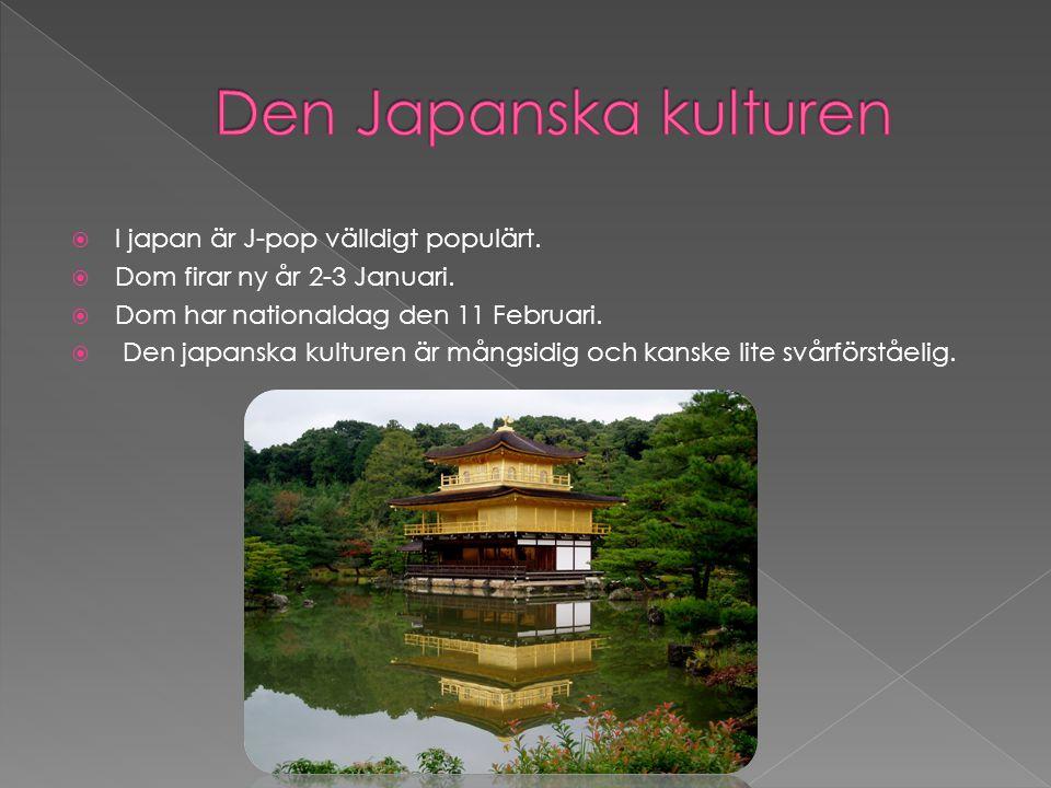 Den Japanska kulturen I japan är J-pop välldigt populärt.