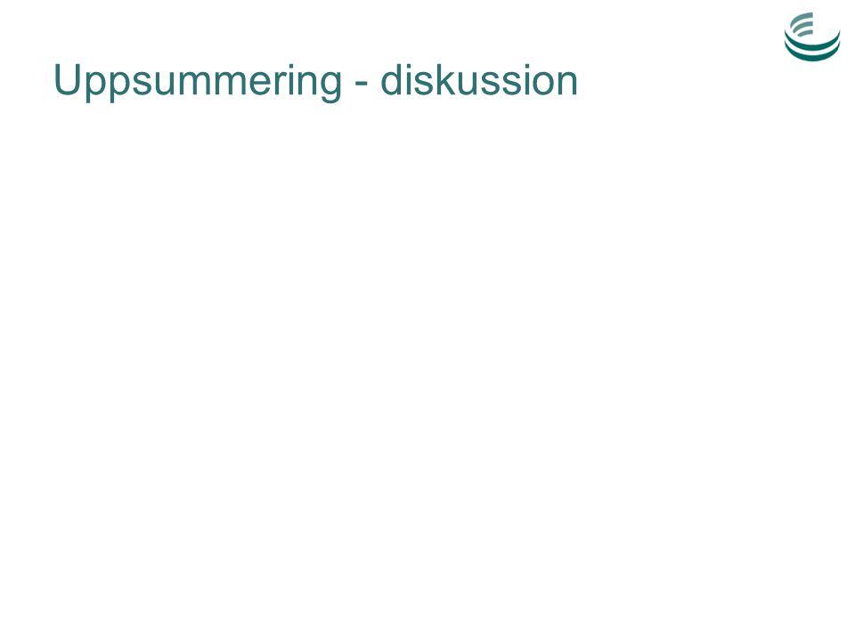 Uppsummering - diskussion
