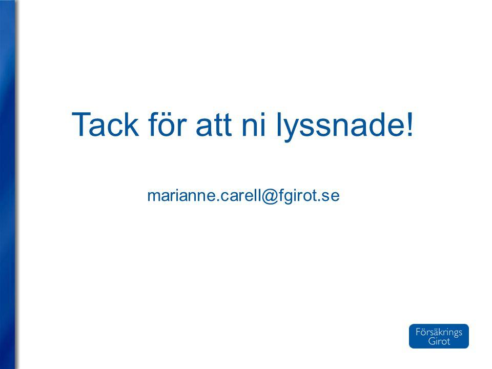 Tack för att ni lyssnade! marianne.carell@fgirot.se