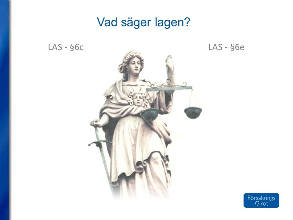 Vad säger lagen LAS - §6c LAS - §6e
