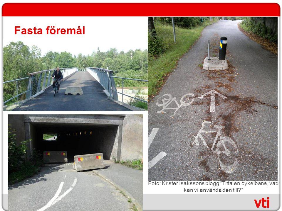 Fasta föremål Foto: Krister Isakssons blogg Titta en cykelbana, vad kan vi använda den till