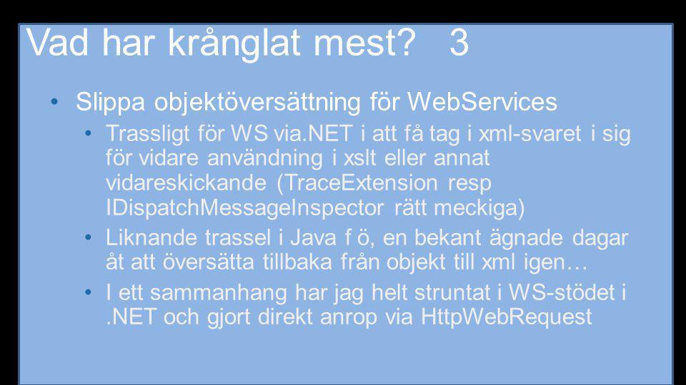 Vad har krånglat mest 3 Slippa objektöversättning för WebServices