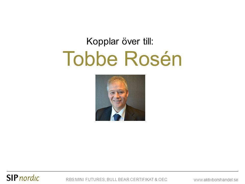 Kopplar över till: Tobbe Rosén