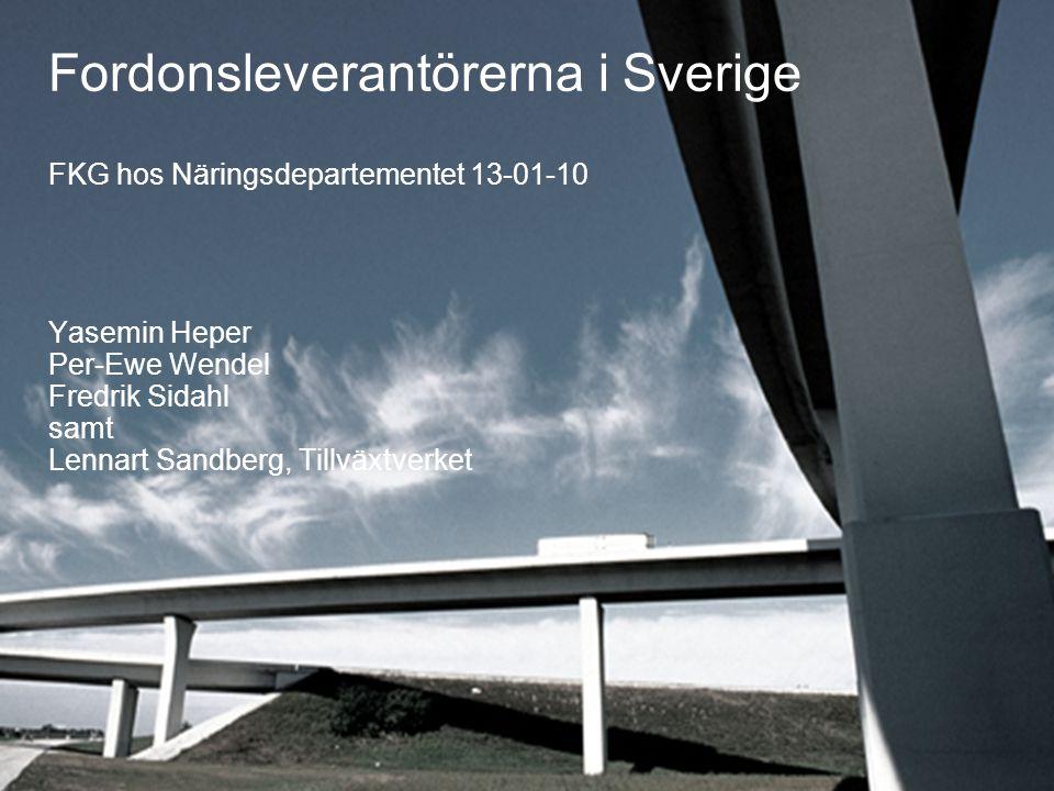 Fordonsleverantörerna i Sverige FKG hos Näringsdepartementet 13-01-10 Yasemin Heper Per-Ewe Wendel Fredrik Sidahl samt Lennart Sandberg, Tillväxtverket