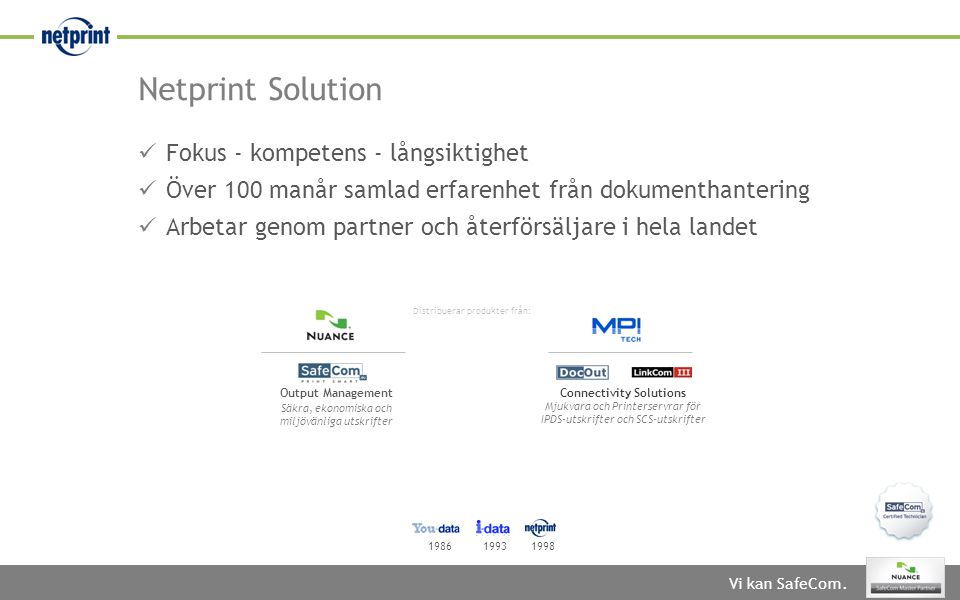 Netprint Solution Fokus - kompetens - långsiktighet