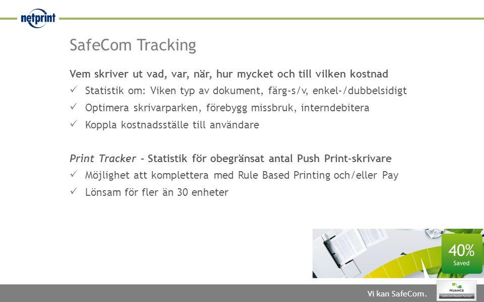SafeCom Tracking Vem skriver ut vad, var, när, hur mycket och till vilken kostnad.