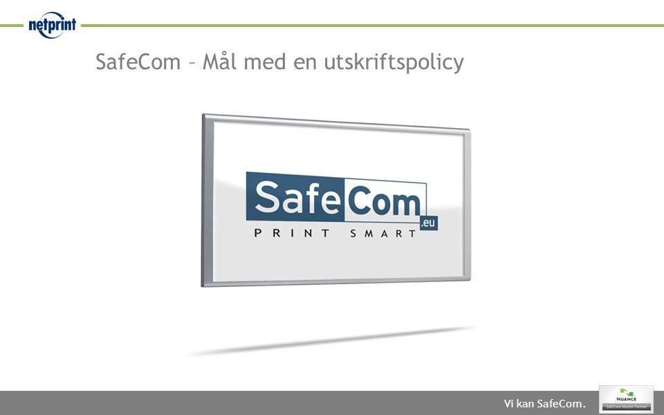 SafeCom – Mål med en utskriftspolicy