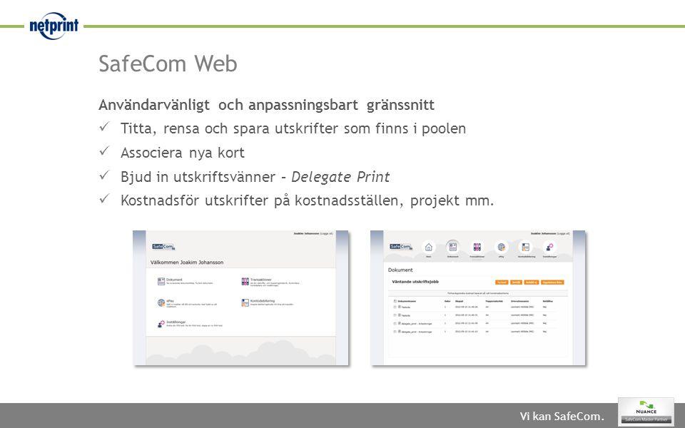 SafeCom Web Användarvänligt och anpassningsbart gränssnitt