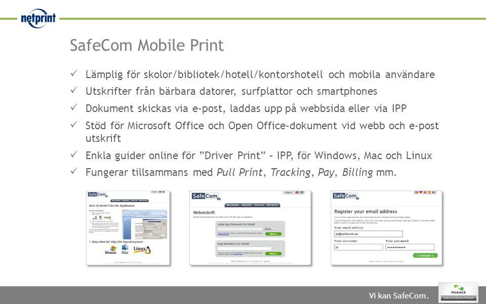 SafeCom Mobile Print Lämplig för skolor/bibliotek/hotell/kontorshotell och mobila användare.