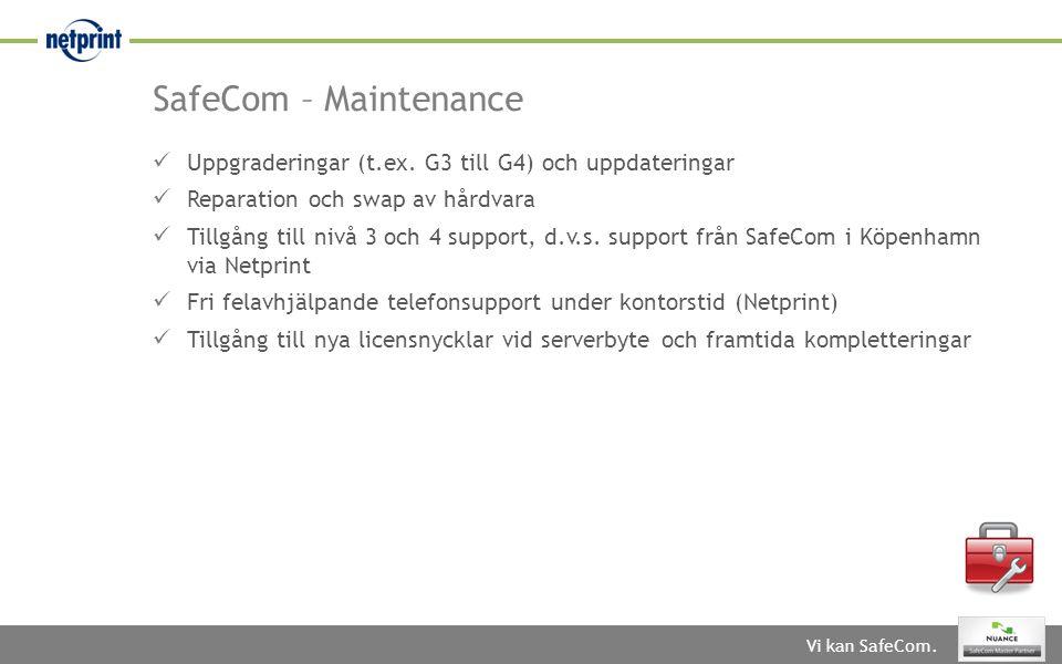 SafeCom – Maintenance Uppgraderingar (t.ex. G3 till G4) och uppdateringar. Reparation och swap av hårdvara.