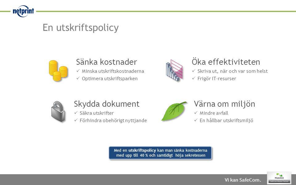 En utskriftspolicy Sänka kostnader Öka effektiviteten Skydda dokument
