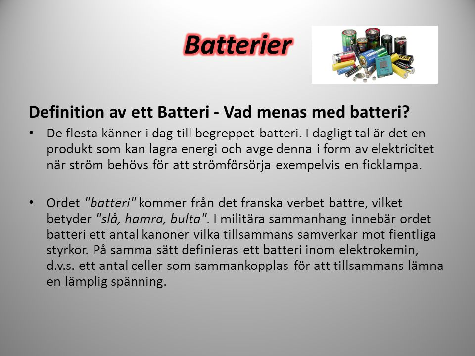 Batterier Definition av ett Batteri - Vad menas med batteri