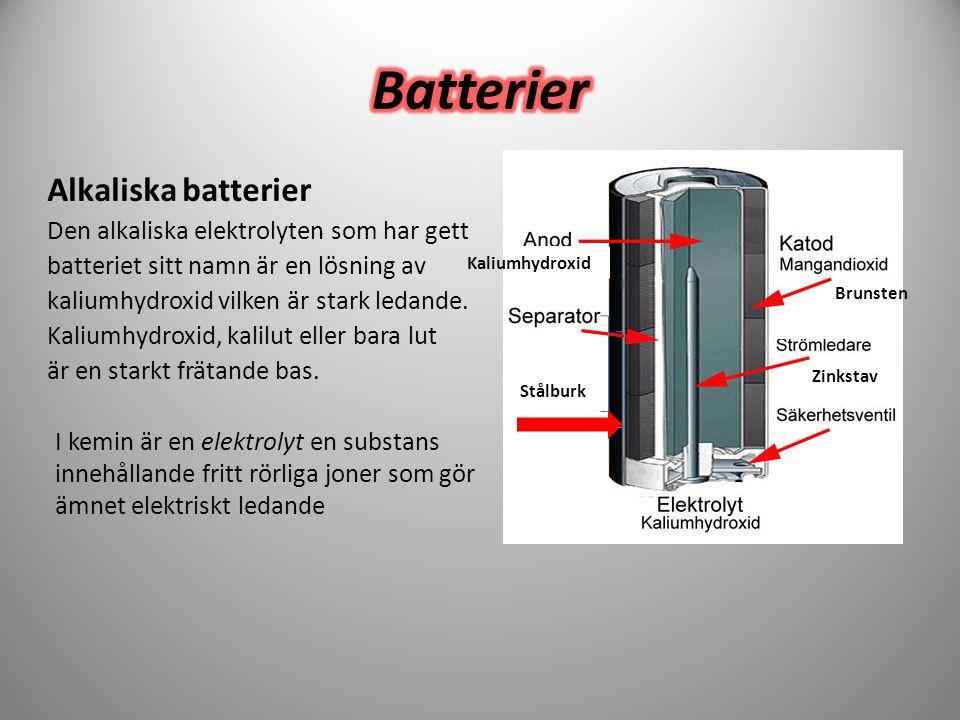 Batterier Alkaliska batterier Den alkaliska elektrolyten som har gett