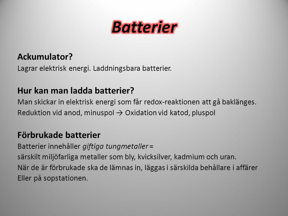 Batterier Ackumulator Hur kan man ladda batterier