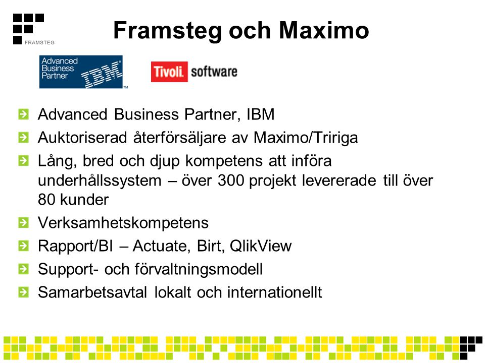 Framsteg och Maximo Advanced Business Partner, IBM