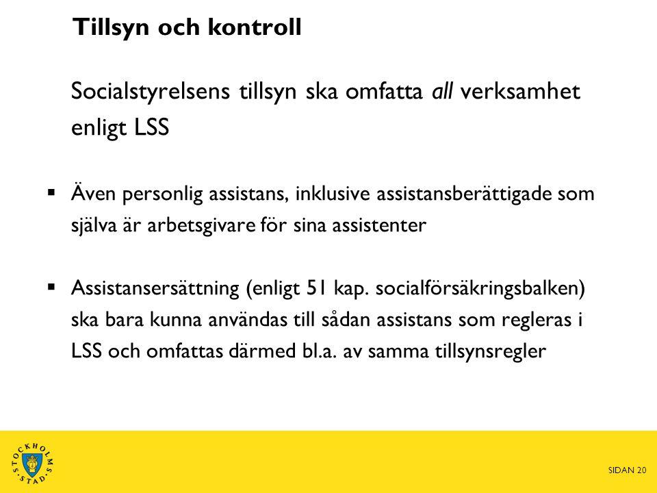 Socialstyrelsens tillsyn ska omfatta all verksamhet enligt LSS