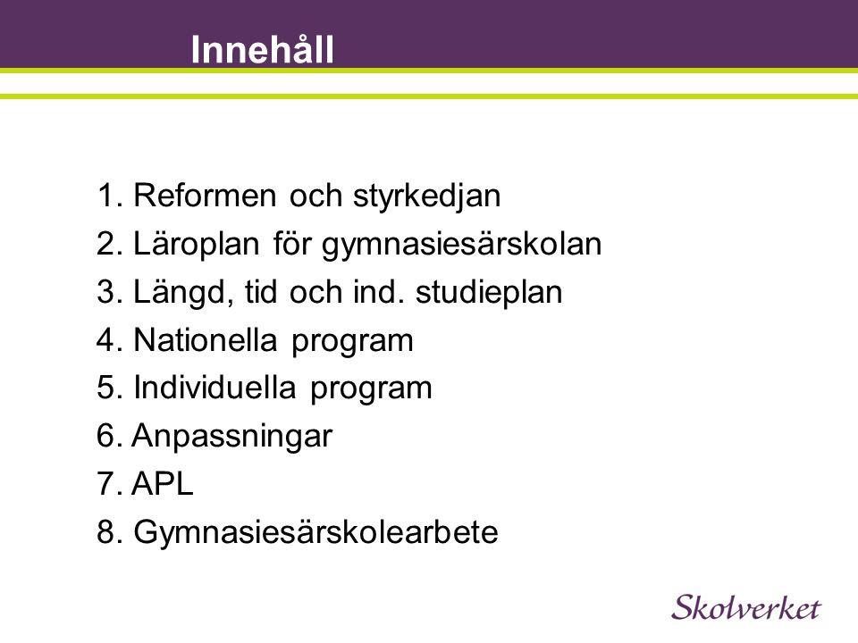 Innehåll 1. Reformen och styrkedjan 2. Läroplan för gymnasiesärskolan