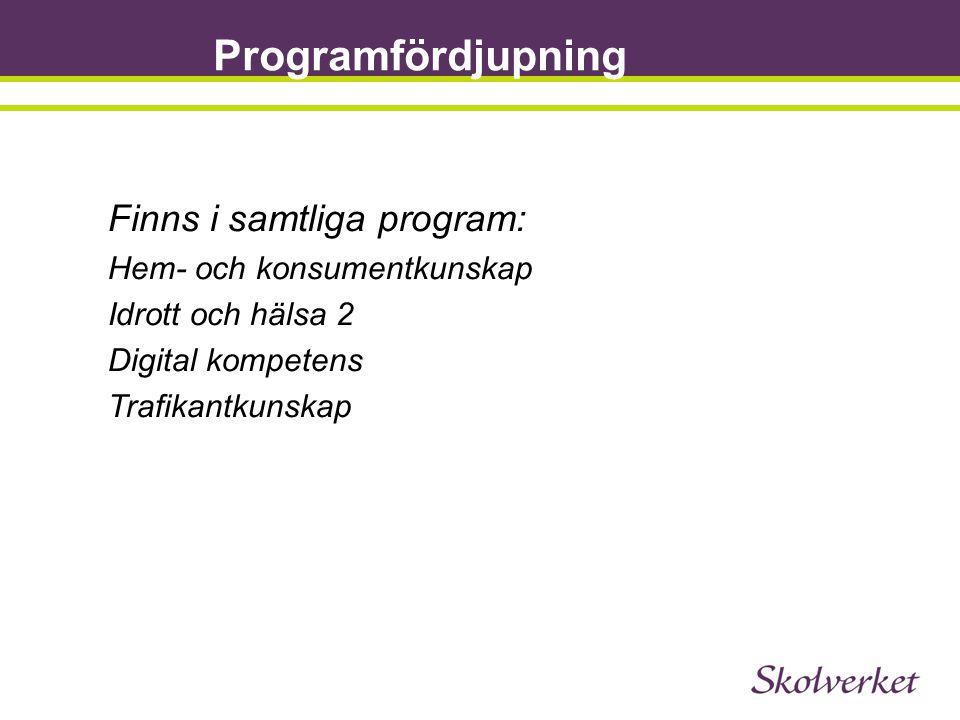 Programfördjupning Finns i samtliga program: Hem- och konsumentkunskap