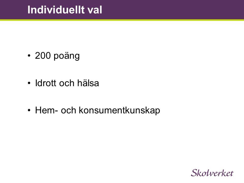 Individuellt val 200 poäng Idrott och hälsa Hem- och konsumentkunskap