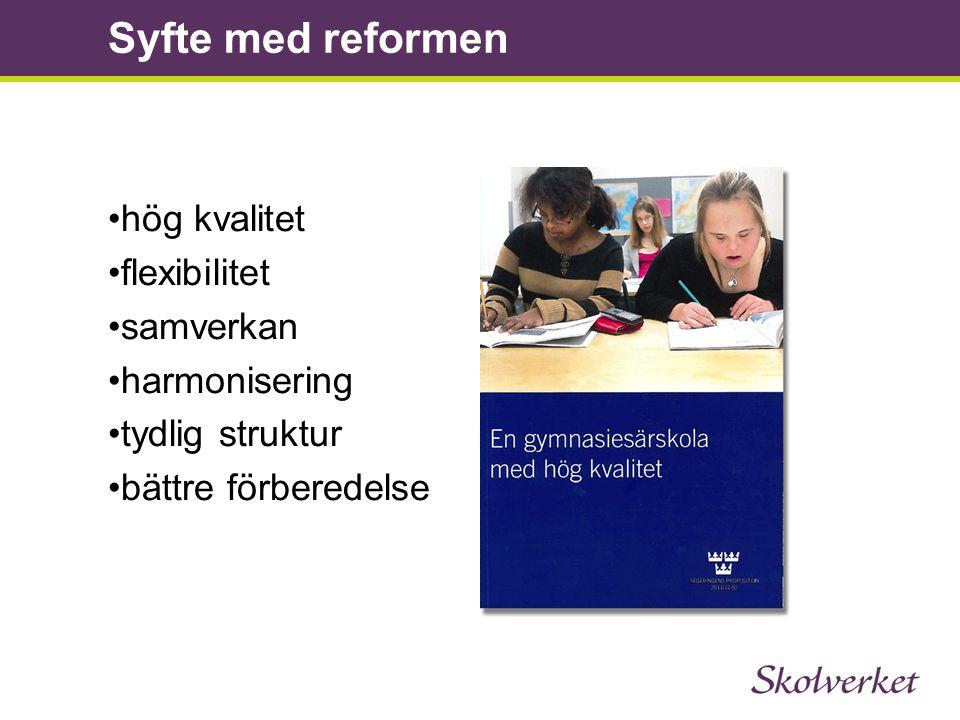 Syfte med reformen hög kvalitet flexibilitet samverkan harmonisering