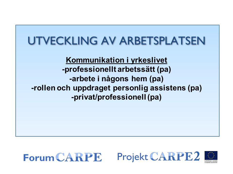 UTVECKLING AV ARBETSPLATSEN