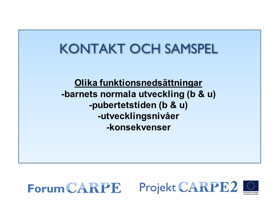 KONTAKT OCH SAMSPEL Projekt Olika funktionsnedsättningar