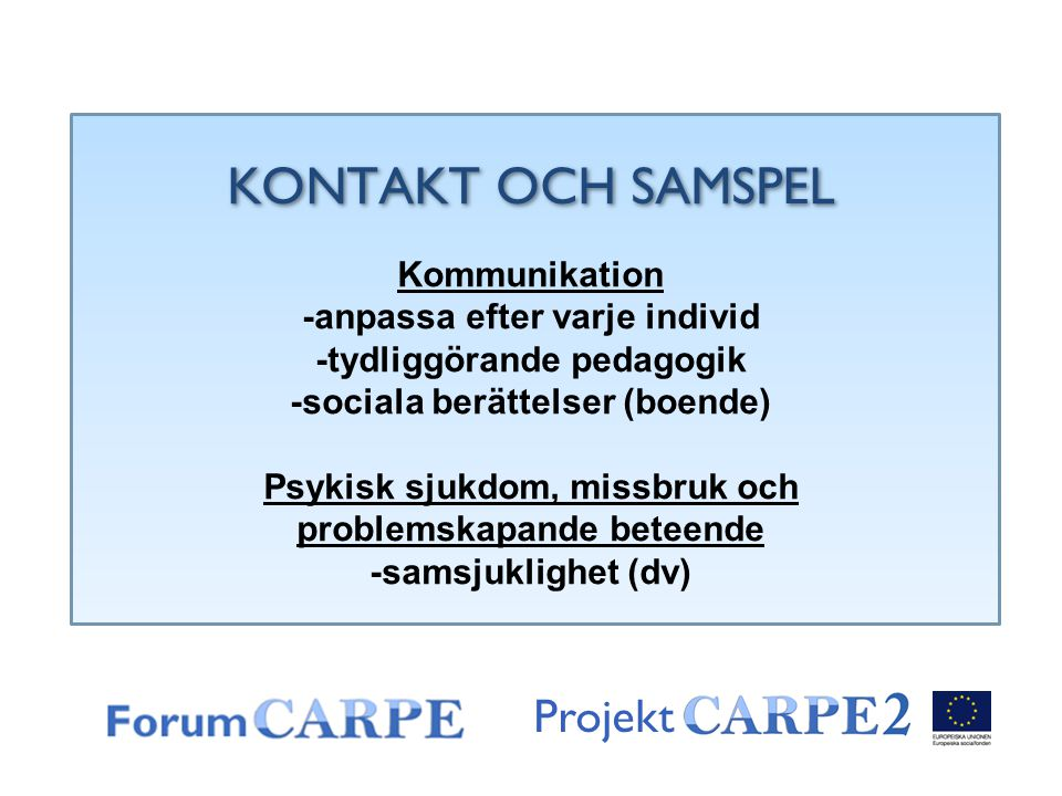 KONTAKT OCH SAMSPEL Projekt Kommunikation -anpassa efter varje individ