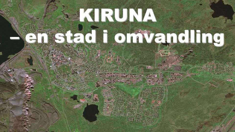 KIRUNA – en stad i omvandling