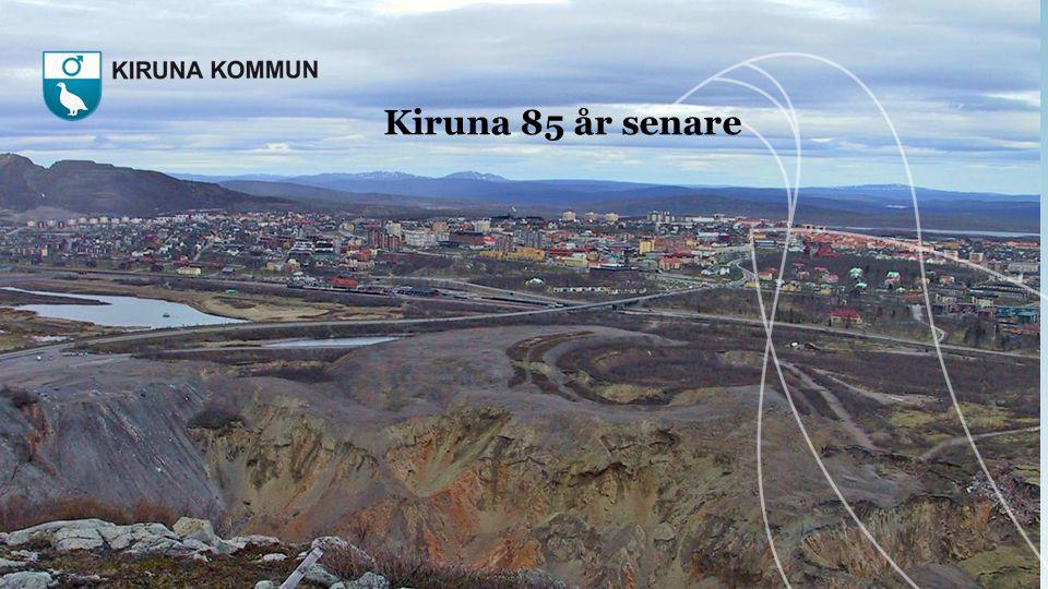 Kiruna 85 år senare