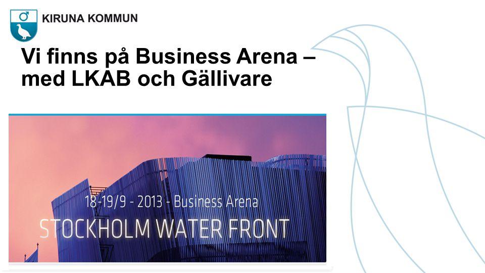 Vi finns på Business Arena – med LKAB och Gällivare