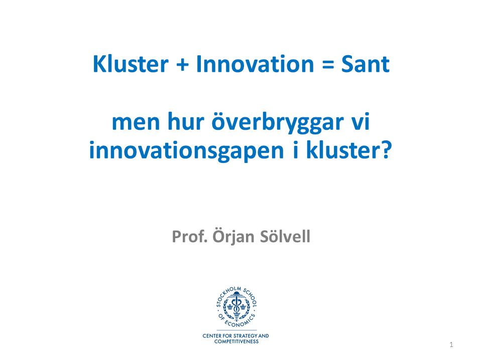Kluster + Innovation = Sant men hur överbryggar vi innovationsgapen i kluster